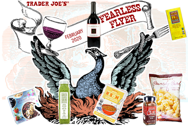 cartoon illustration showing a phoenix perching in a fiery nest with a wine glass in one wing, and a fork in the other. Trader Joe's product packages along the bottom and top of image; banner masthead of Trader Joe's Fearless Flyer, February 2020.